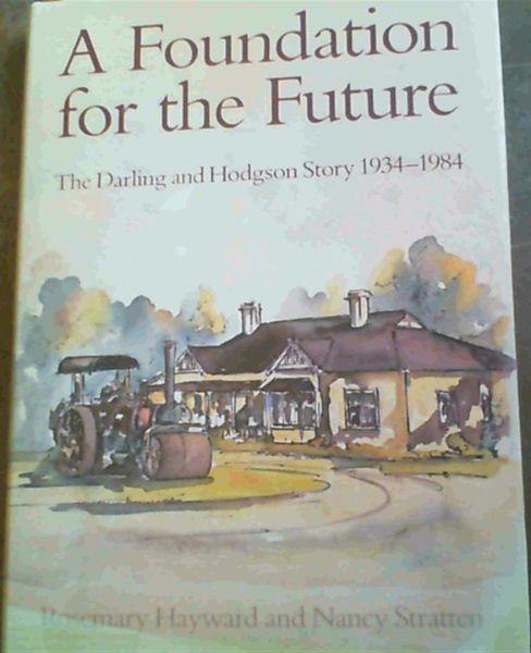 Image for A foundation for the future: The Darling and Hodgson story, 1934-1984