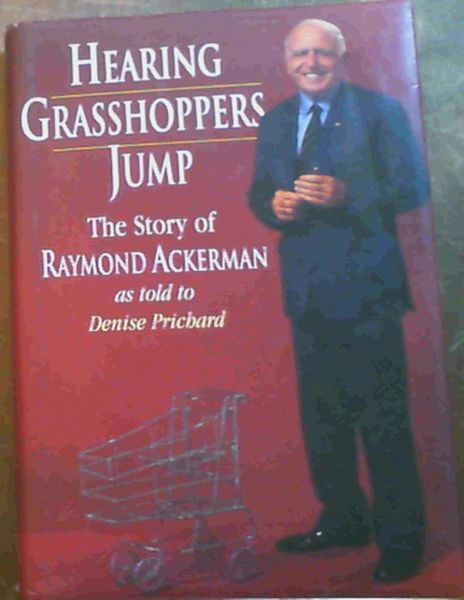Image for Hearing Grasshoppers Jump: The Story of Raymond Ackerman