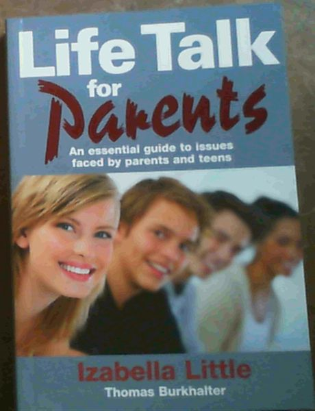 Image for Life Talk for Parents: An Essential Guide to Issues Faced by Parents and Teens