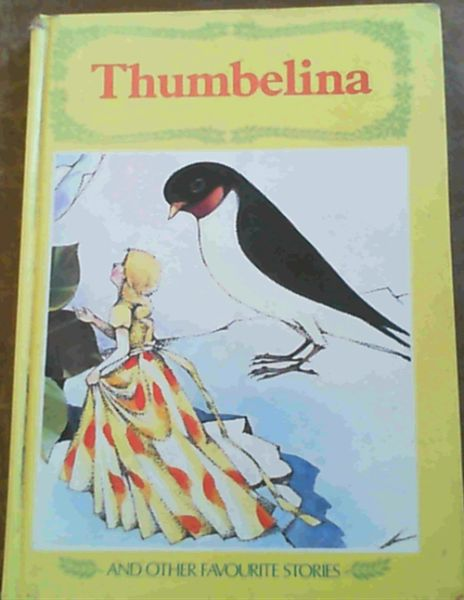 Image for Thumbelina and other favourite stories
