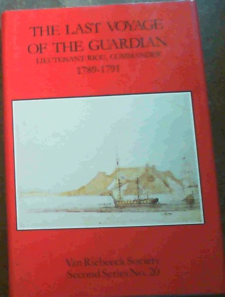 Image for The Last Voyage of the Guardian : Lieutenant Riou, Commander 1789 - 1791 (Van Riebeek Society, second series)