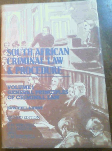 Image for South African Criminal Law & Procedure Volume 1 General Principle of Criminal Law