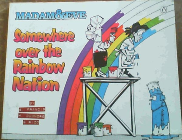 Image for Somewhere Over the Rainbow Nation: the Fourth Madam & Eve