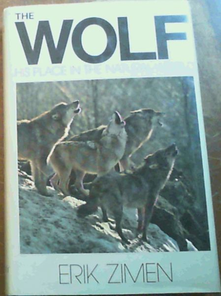 Image for The Wolf: His Place in the Natural World