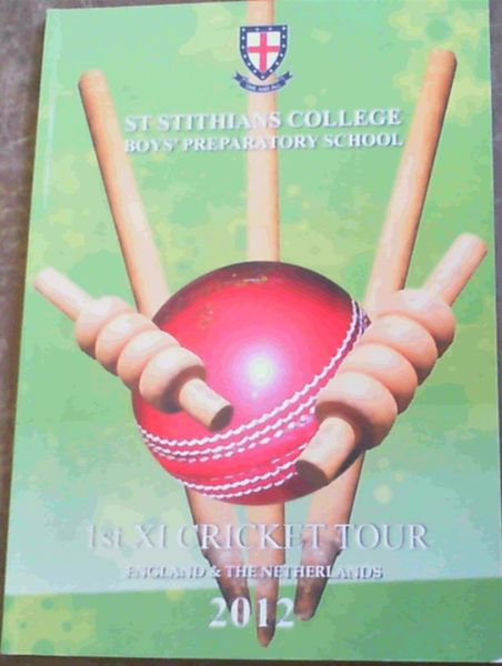 Image for St Stithians College Boys' Preparatory School 1st XI Cricket Tour England & The Netherlands 2012