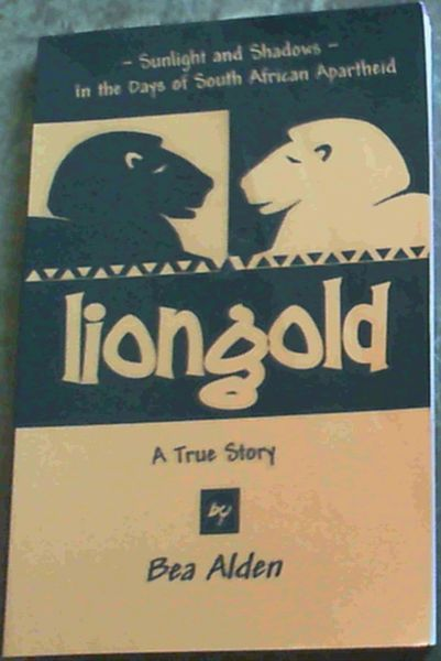 Image for Liongold: Sunlight and Shadows in the Era of Apartheid - A South African Memoir