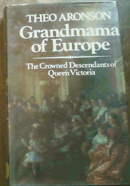Image for Grandmama of Europe: Crowned Descendants of Queen Victoria
