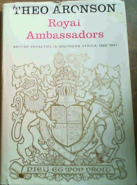 Image for Royal ambassadors: British royalties in Southern Africa 1860-1947