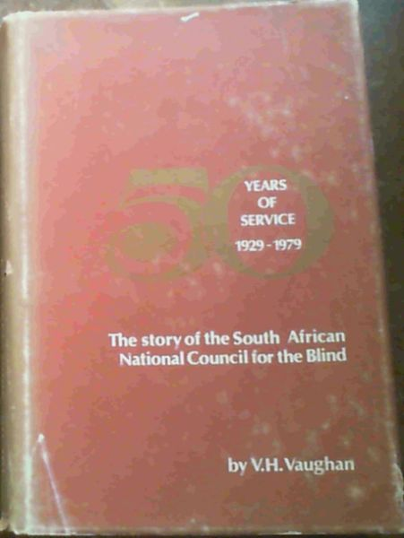 Image for Fifty Years of Service 1929-1979 The Story of the South African National Council for the Blind