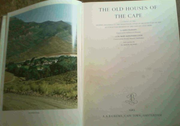 Image for The Old Houses of the Cape - A Survey of the Existing Buildings in the Traditional Style of Architecture of the Dutch-Settled Regions of the Cape of Good Hope