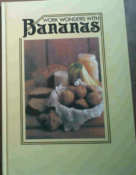 Image for Work Wonders with Bananas