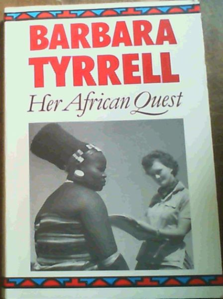Image for Barbara Tyrrell : Her African Quest