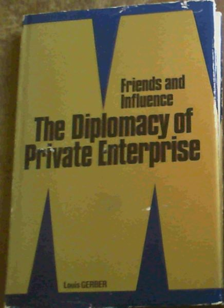 Image for Friends and influence : The diplomacy of private enterprise