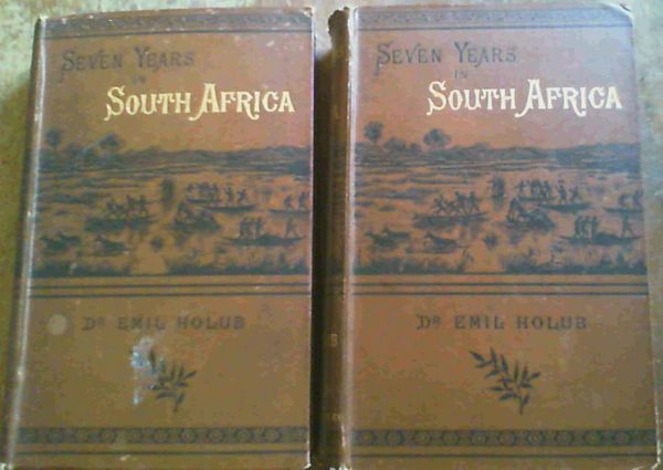 Image for Seven Years iin South Africa - Travels, Researches, and Hunting Adventures, between the Diamond-Fields and the Zambesi (1872 - 79) - in Two Volumes