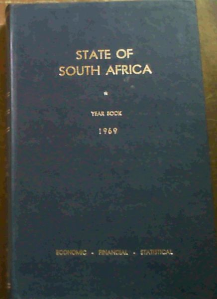Image for State of South Africa : Economic, Financial and Statistical Year-book for the Republic of South Africa 1969