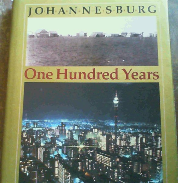 Image for Johannesburg: One hundred years