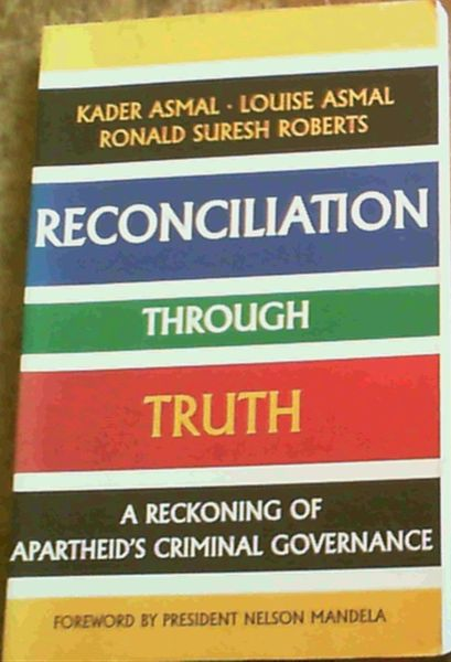 Image for Reconciliation Through Truth: A Reckoning of Apartheid's Criminal Governance (Mayibuye history and literature series)