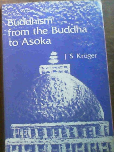Image for Buddhism from the Buddha to Asoka: Circumstances, Events, Practices, Teachings (Manualia didactica)