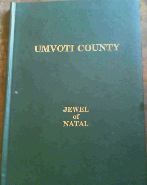 Image for Umvoti County; Jewel of Natal