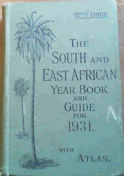 Image for The South and East African Year Book and Guide for 1931 with Atlas