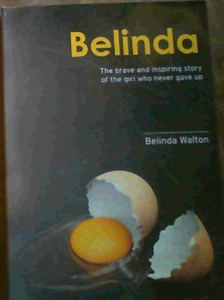 Image for Belinda; The brave and inspiring story of the girl who never gave up
