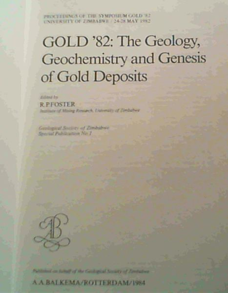 Image for Gold '82: the Geology, Geochemistry and Genesis of Gold Deposits (Geological Society of Zimbabwe special publications)