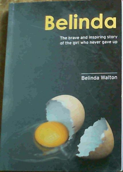 Image for Belinda : The Brave And Inspiring Story Of The girl Who Never Gave Up
