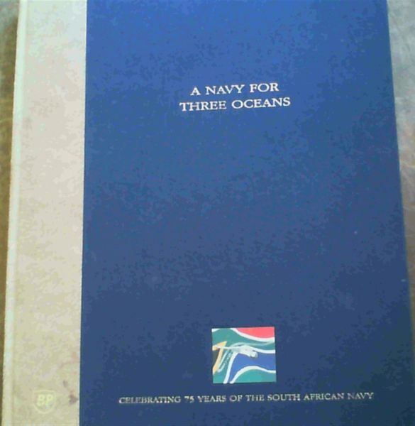 Image for A Navy For Three Oceans - Celebrating 75 Years of the South African Navy