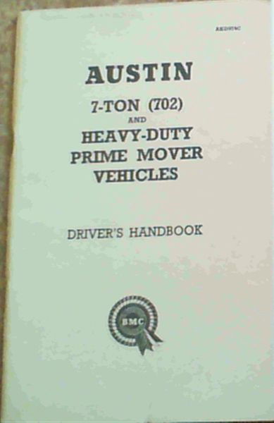 Image for Austin 7-Ton (702) and Heavy-Duty Prime Mover Vehicles Driver's Handbook