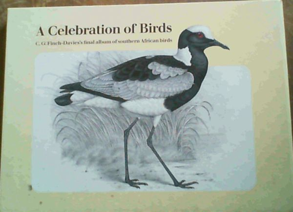 Image for A celebration of birds: C.G. Finch-Daviess final album of Southern African birds