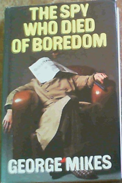 Image for The Spy Who Died Of Boredom