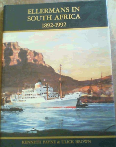 Image for Ellermans in South Africa 1892 - 1992: the story of a British shipping company's 100 year involvement in trade with South Africa and the history of Ellerman & Bucknall, its South African subsidiary.
