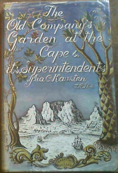 Image for The Old Company's Garden at the Cape and its Superintendents - involving an Historical Account of Early Cape Botany