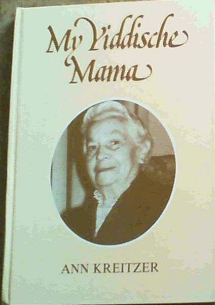 Image for My Yiddische Mama: Anecdotes from the Life of a Jewish Mother