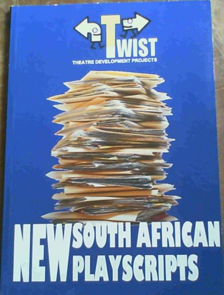 Image for Twist Theatre Development Projects New South African Playscripts-2012/2013