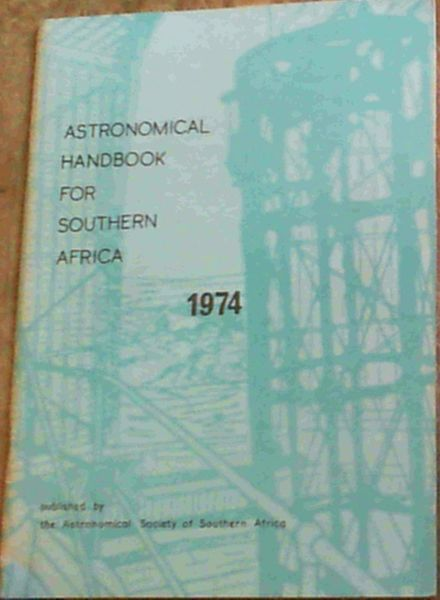 Image for Astronomical Handbook for Southern Africa 1974