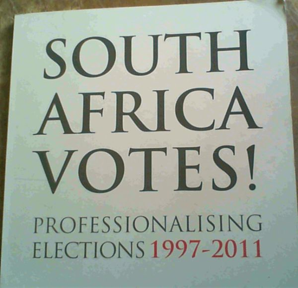 Image for South Africa Votes! Professionalising Elections 1997 - 2011