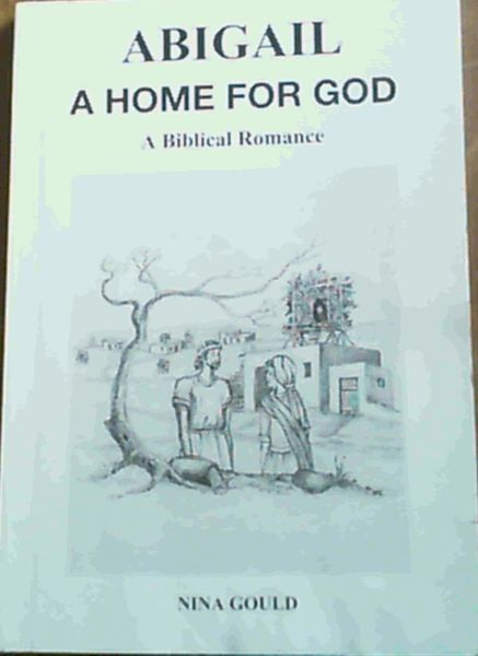 Image for Abigail , A Home for God : A Biblical Romance
