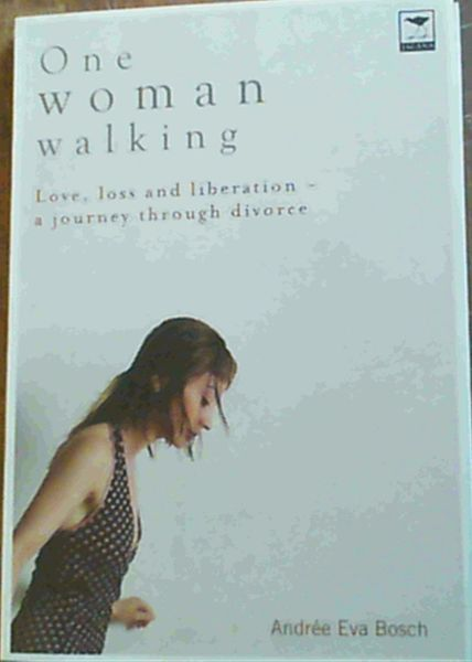 Image for One Woman Walking: Love, Loss and Liberation- A Journey through Divorce
