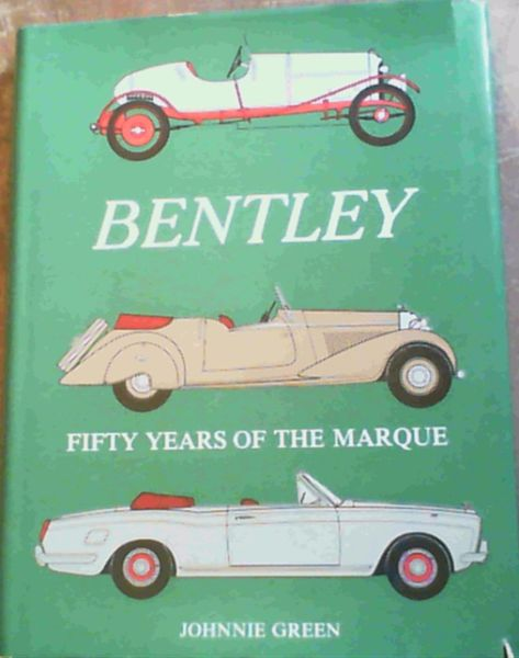 Image for Bentley: Fifty Years of the Marque