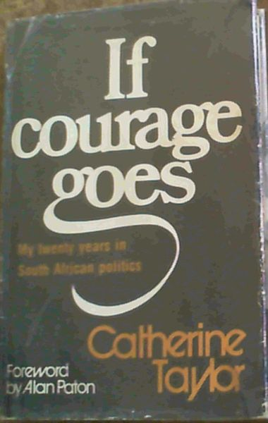 Image for If courage goes: My twenty years in South African politics