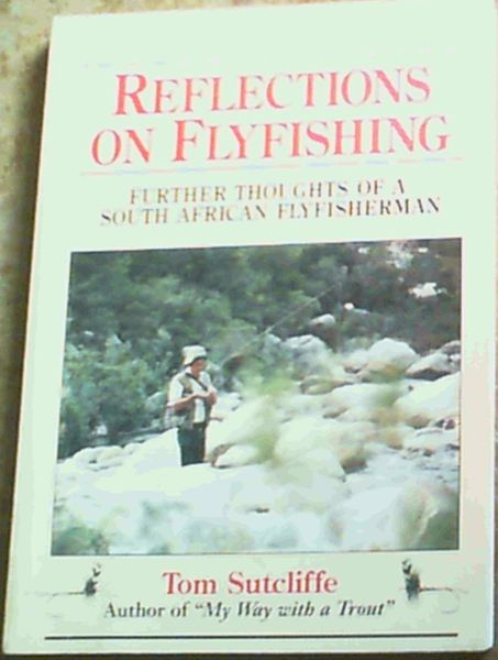 Image for Reflections on Flyfishing: Further Thoughts of a South African Flyfisherman