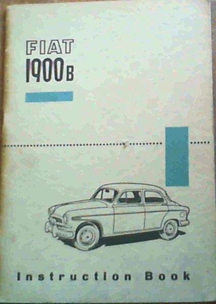 Image for Fiat 1900b Instruction Book - Characteristics, Running, Instructions, Maintenance