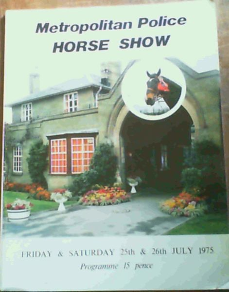 Image for Metropolitan Police Horse Show - Friday & Saturday 25th & 26th July 1975
