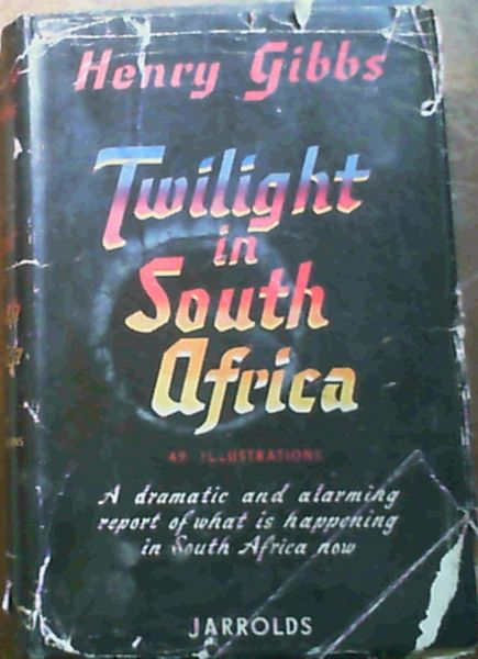 Image for Twilight in South Africa; A dramatic and alarming report of what is happening in South Africa now