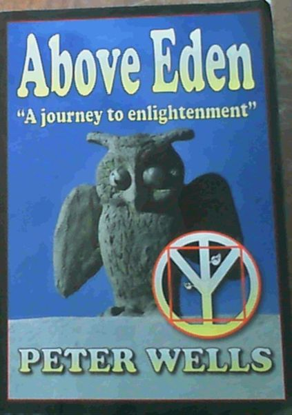 Image for Above Eden;''A journey to enlightenment