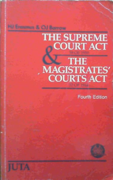 Image for The Supreme Court Act and the Magistrates' Courts Act and Rules - being Acts 59 of 1959 and 32 of 1944 and The Rules of Court made under such Acts both amended up to date