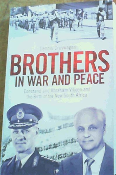 Image for Brothers in War and Peace: Constand and Abraham Viljoen and the Birth of the New South Africa