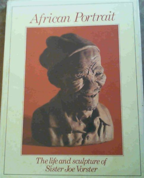 Image for African portrait: The life and sculpture of Sister Joe Vorster