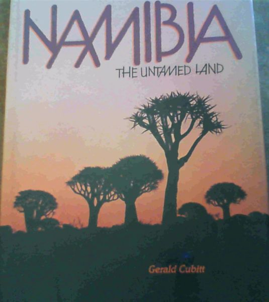 Image for Namibia: The untamed land